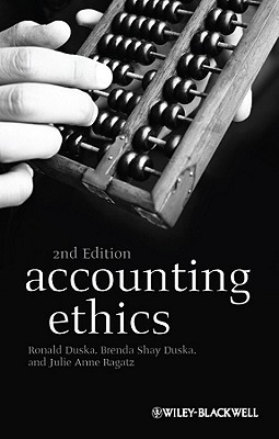 Accounting Ethics By Duska, Ronald/ Duska, Brenda Shay/ Ragatz, Julie Anne