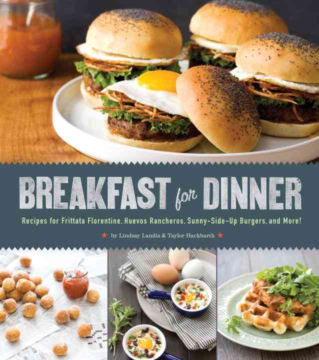 Breakfast for Dinner By Landis, Lindsay/ Hackbarth, Taylor